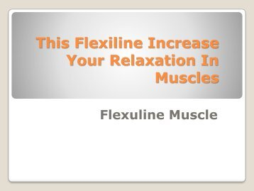 This Flexiline Increase Your Relaxation In Muscles