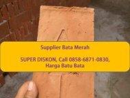 SUPER KOKOH, Call 0858-6871-0830, Bata Merah