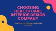 Choosing health care interior design company – what are the factors you should consider?