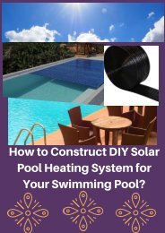 How to Construct DIY Solar Pool Heating System for Your Swimming Pool?