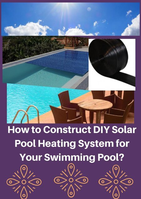 How to Construct DIY Solar Pool Heating System for Your ...