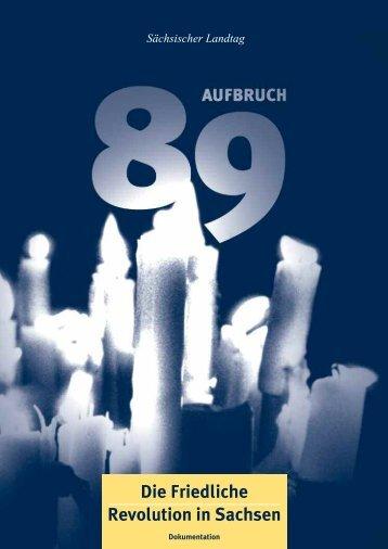 Aufbruch 89 - Die Friedliche Revolution in Sachsen