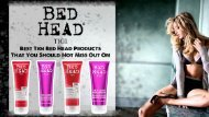 Best Tigi Bed Head Products For Women and Girls