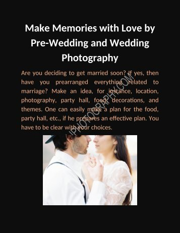 Make Memories with Love by Pre-Wedding and Wedding Photography