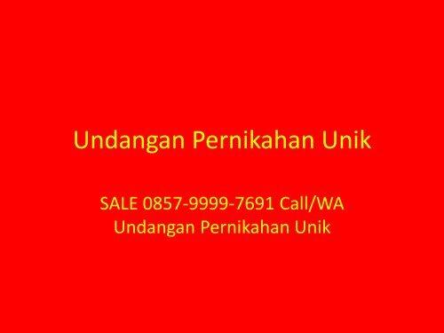 SALE 0857–9999–7691 Call/WA Undangan Pernikahan Unik