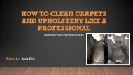 HOW TO CLEAN CARPETS AND UPHOLSTERY LIKE A