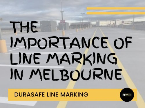 The Importance of Line Marking in Melbourne
