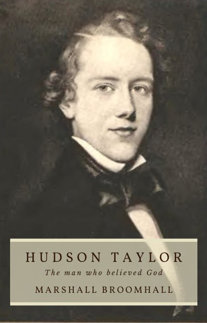HUDSON TAYLOR The man who believed God by Marshall Broomhall