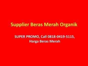 SUPER SELL, CALL 0818-0419-5115, Beras Hitam Dan Beras Merah