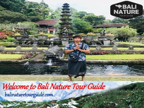 Welcome to Bali Nature Tour Guide