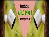 Complete Information About Arlo Pro 3 Security Camera and Arlo Camera Setup