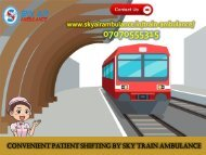 Get Prime Medical Support to the patient by Sky Train Ambulance