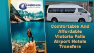Comfortable And Affordable Victoria Falls Airport Hotels Transfers