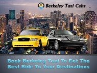 Book Berkeley Taxi To Get The Best Ride To Your Destinations