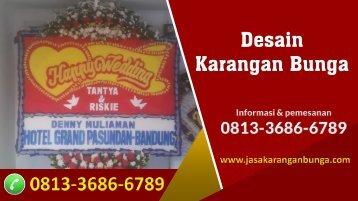 Desain Karangan Bunga, WA  0813-3686-6789