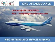 Get Best Air Ambulance Service in Silchar and Bagdogra by King