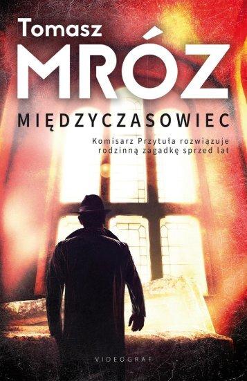 """Tomasz Mróz, """"Miedzyczasowiec"""""""
