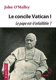 Le concile Vatican I. Le pape est-il infaillible ? La construction de l'Église ultramontaine