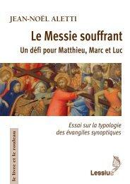 Le Messie souffrant. Un défi pour Matthieu, Marc et Luc. Essai sur la typologie des évangiles synoptiques