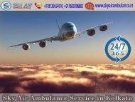 Use Sky Air Ambulance Service from Kolkata at a Genuine Cost