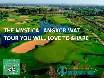 The mystical Angkor Wat tour you will love to share