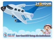 Choose Brand New ICU Air Ambulance Service with MD Physician