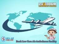 Urgently Book Sky Air Ambulance with Qualified Medical Staff