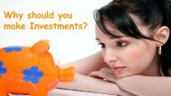 Why should you make Investments_