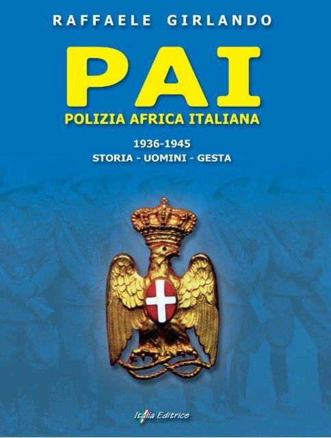 PAI  Polizia Africa Italiana 1936-1945