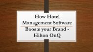 How Hotel Management Software Boosts your Brand - Hilton OnQ