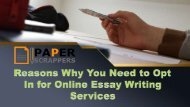 Reasons Why You Need to Opt In for Online Essay Writing Services