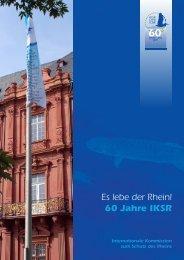Es lebe der Rhein! 60 Jahre IKSR
