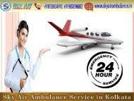 Sky Air Ambulance in Kolkata with Top Medical Care Unit