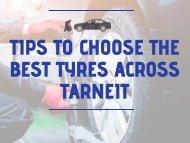 Tips To Choose The Best Tyres across Tarneit - Cassar Automotive & Tyres