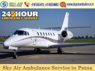 Pick Hi-tech and Trusted Air Ambulance from Patna
