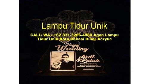 CALL/ WA : +62 831-3266-4888 Agen Lampu Tidur Unik Kota Bekasi Binar Acrylic
