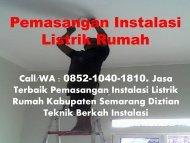 Call/WA : 0852-1040-1810. Jasa Terbaik Pemasangan Instalasi Listrik Kabupaten Semarang Diztian Teknik Berkah Instalasi