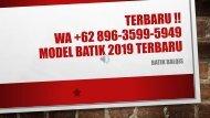 TERBARU !!, WA +62 896-3599-5949, Model Batik 2019 Terbaru