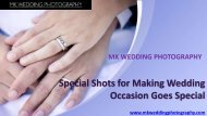 Special Shots for Making Wedding Occasion Goes Special