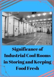 Significance of Industrial Cool Rooms in Storing and Keeping Food Fresh