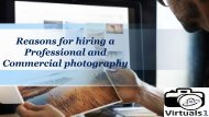 Reasons for hiring a Professional and Commercial photography