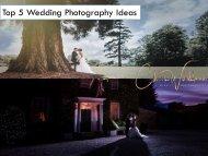 Top 5 Wedding Photography Ideas