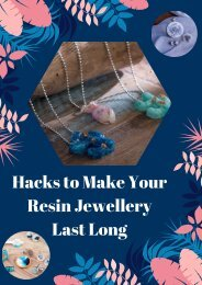 Hacks to Make Your Resin Jewellery Last Long