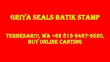 TERBARU, WA +62 813-9467-9520, Batik Canting Workshop