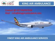 Hire classy Air Ambulance Service in Dibrugarh and Bagdogra by King