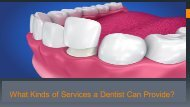 What Kinds of Services a Dentist Can Provide