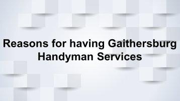 Reasons for having Gaithersburg HandymanServices