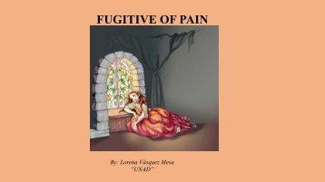 Fugitive of Pain!