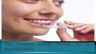 The Cosmetic Dental Services for a Beautiful Smile