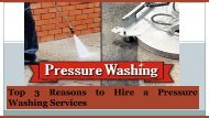 Top 3 Reasons to Hire a Pressure Washing Services